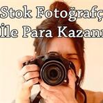 Stok Fotoğrafçılık ile Para Kazanma Yöntemi