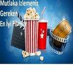 Mutlaka İzlemeniz Gereken En İyi Filmler
