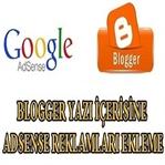Blogger Yazı İçine Adsense Ekleme Nasıl Yapılır?