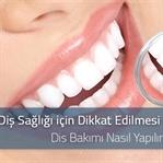 Diş Sağlığı için Dikkat Edilmesi Gerekenler