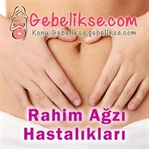 Rahim Ağzı Hastalıkları (Serviks) Hakkında