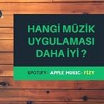 Spotify Apple Music ve Fizy Hangisi Daha İyi ?