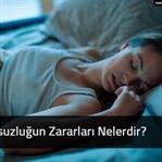 Uykusuzluğun Zararları Nelerdir