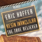 ERİC HOFFER - KESİN İNANÇLILAR