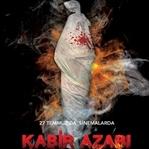 'Kabir Azabı' 27 Temmuz'da vizyonda!
