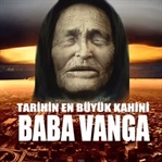 Ünlü Kahin Baba Vanga'nın 2018 yılı kehanetleri
