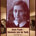 Anne Frank - Günümüz için bir Tarih Sergisi