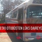 Eski Otobüsten Lüks Daire