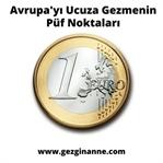 Avrupa'yı Ucuza Gezmenin Püf Noktaları