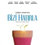 """ÇAĞAN IRMAK'INYENİ FİLMİ """"BİZİ HATIRLA"""""""
