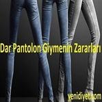 Dar Pantolon Giymenin Zararları