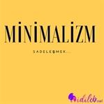 Minimalist Yaşamın Yansımaları