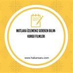 Mutlaka İzlemeniz Gereken Bilim-Kurgu Filmleri