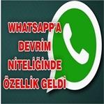 WhatsApp'a devrim niteliğinde özellik geldi