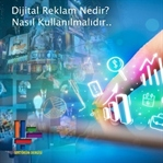 Dijital Reklam Nedir? Nasıl Kullanılmalıdır?