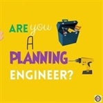 Planlama Mühendisinin Sorumlulukları Nedir ?