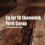 En İyi 10 Ekonomik Yerli Şarap (2018)