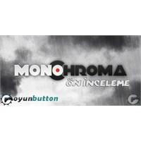Monochroma Ön İnceleme