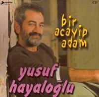Güle Dil Veren Ozan  Yusuf Hayaloğlu