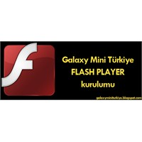 Galaxy Mini Flash Player Kurulumu