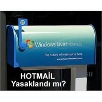 Hotmail.Com Yasaklandı Mı?