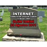 İnternetin Ölüm Tarihi: 22 Ağustos 2011