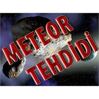 Dünyaya Meteor Çarpacak Mı?
