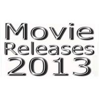 2013 Yılında Vizyona Girecek Filmler