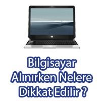 Bilgisayar Alırken Nelere Dikkat Edilir ?