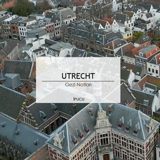 Utrecht Gezi Notları