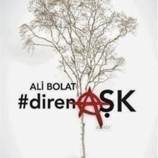 Ali Bolat - #direnAşk