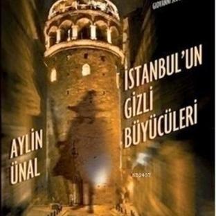 Aylin Ünal - İstanbul'un Gizli Büyücüleri
