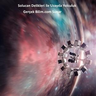 Interstellar Benzeri  Yıldızlar Arası Yolculuk