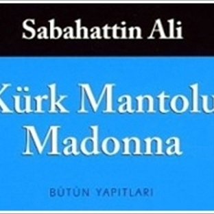 Kürk Mantolu Madonna…….Sabahattin Ali.