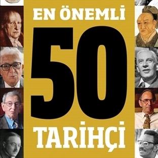 Tarih Bilimine Yön Veren En Önemli 50 Tarihçi