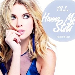 Pretty Little Liars : Hanna Marin Stili