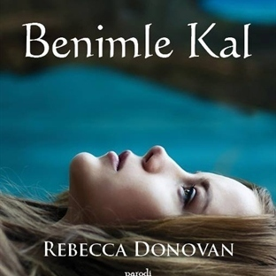 Rebecca Donovan -Benimle Kal ( Nefes Serisi #2 )