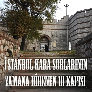 İstanbul'un zamana direnen 10 sur kapısı