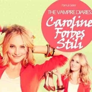 The Vampire Diaries : Caroline Forbes Stili