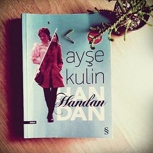 Ayşe Kulin, Handan'la gönlümü aldı!