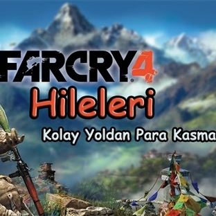 Far Cry 4 Para Kazanma Yöntemi