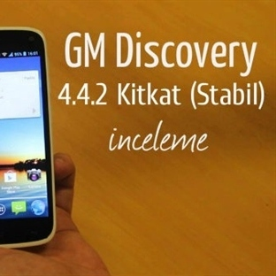 GM Discovery 4.4.2 Kitkat (Stabil) İnceleme