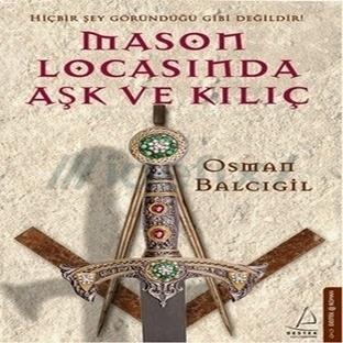 Kitap Önerisi; Mason Locasında Aşk ve Kılıç