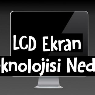 LCD Ekran Teknolojisi Nedir?