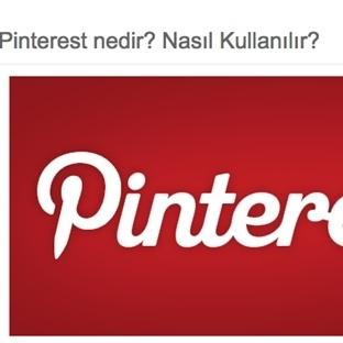 Pinterest Nedir? Ne İşe Yarar ve Nasıl Kullanılır?