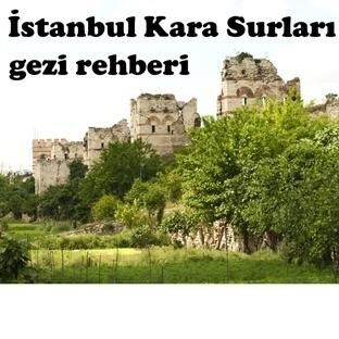İstanbul Kara Surları gezi rehberi