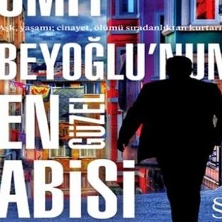 Beyoğlu'nun En Güzel Abisi,Ahmet Ümit-Kitap Yazısı