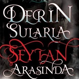 """Kitaptan Alıntılar: """"Derin Sularla Şeytan Arasında"""