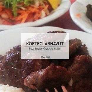 İstanbul'un En Lezzetli Köftesi Arnavut'ta