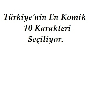 Türkiye'nin En Komik Karakteri Seçiliyor..